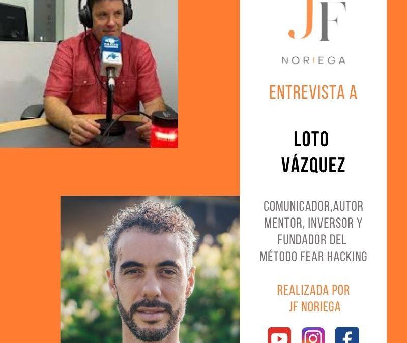 Entrevista a Loto Vázquez por JF Noriega