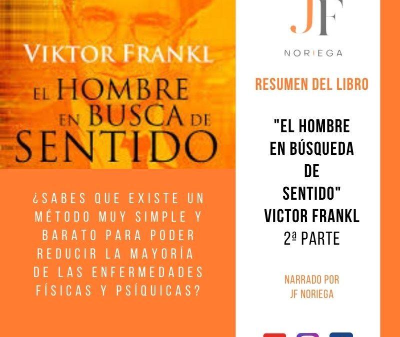 Resumen del Libro El Hombre en búsqueda de sentido de Victor Frankl parte 2
